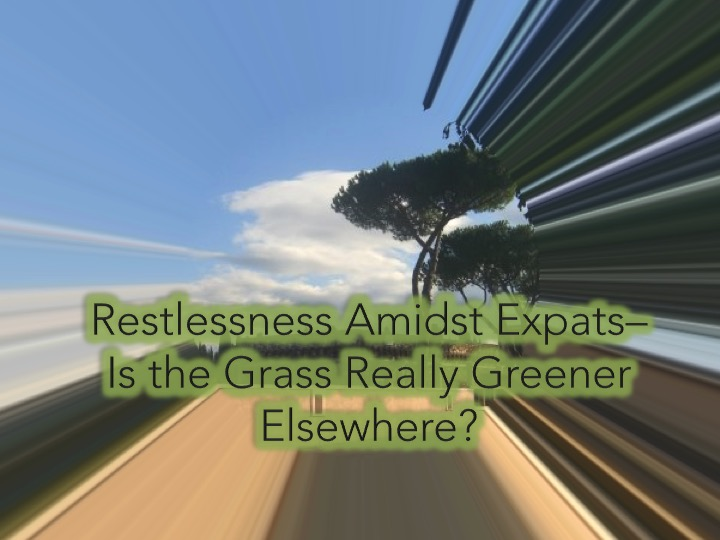 Restlessness Amidst Expats